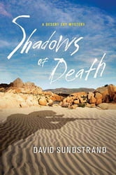 Shadows of Death - A Desert Sky Mystery ebook by David Sundstrand