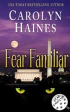 Fear Familiar - Fear Familiar, #1 ebook by Carolyn Haines
