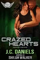 Crazed Hearts ebook by J.C. Daniels, Shiloh Walker