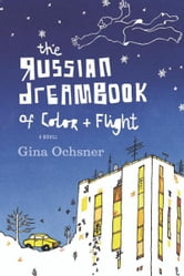 The Russian Dreambook of Color and Flight ebook by Gina Ochsner