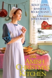 The Amish Christmas Kitchen ebook by Kelly Long