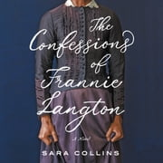 The Confessions of Frannie Langton - A Novel Áudiolivro by Sara Collins