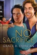No Sacrifice ebook by Grace R. Duncan