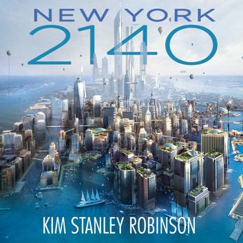 New York 2140 audiobook by Kim Stanley Robinson