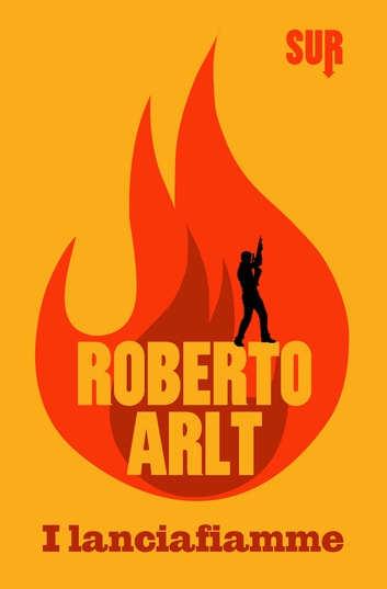 I lanciafiamme ebook by Roberto Arlt