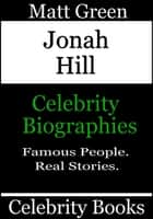 Jonah Hill: Celebrity Biographies ebook by Matt Green