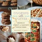 Cooking with Coffee ebook by Brandi Evans