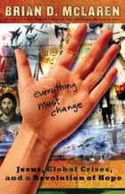 Everything Must Change ebook by Brian D. McLaren