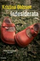 Indesiderata ebook by Kristina Ohlsson