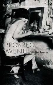 Prospect Avenue - Border City Blues ebook by Michael Januska