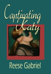 Captivating Katy ebook by Reese Gabriel