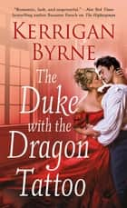 The Duke With the Dragon Tattoo eBook by Kerrigan Byrne