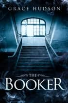 The Booker ebook by Grace Hudson