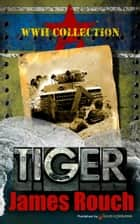 Tiger ebook by James Rouch