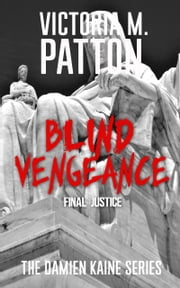 Blind Vengeance - Final Justice ebook by Victoria M. Patton