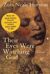 Their Eyes Were Watching God - A Novel ebook by Zora Neale Hurston