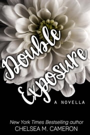 Double Exposure - Violet Hill, #2 ebook by Chelsea M. Cameron