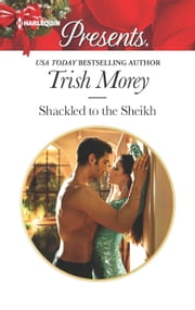 Shackled to the Sheikh ebook by Trish Morey