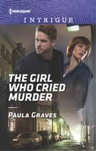 The Girl Who Cried Murder ebook by Paula Graves