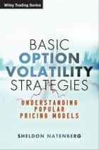 Basic Option Volatility Strategies ebook by Sheldon Natenberg