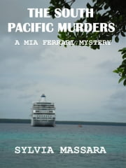 The South Pacific Murders: A Mia Ferrari Mystery #3 ebook by Sylvia Massara