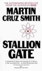 Stallion Gate - A Novel ebook by Martin Cruz Smith