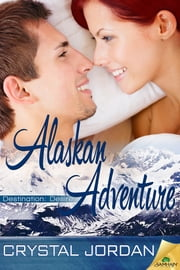 Alaskan Adventure ebook by Crystal Jordan