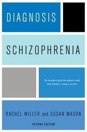 Diagnosis: Schizophrenia ebook by Rachel Miller,Susan E. Mason