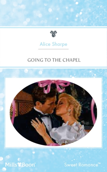 Going To The Chapel ebook by Alice Sharpe