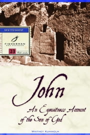 John - An Eyewitness Account of the Son of God ebook by Whitney Kuniholm