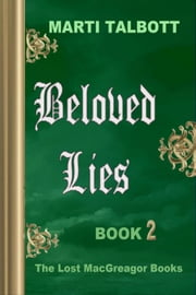 Beloved Lies, Book 2 ebook by Marti Talbott