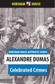 Celebrated Crimes ebook by Alexandre Dumas