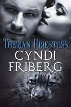 Therian Priestess - Therian Heat, #1 ebook by Cyndi Friberg