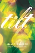Tilt ebook by Ellen Hopkins