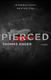 Pierced - A Novel ebook by Thomas Enger