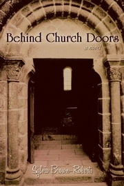 Behind Church Doors - A Novel ebook by Sylvia Brown-Roberts