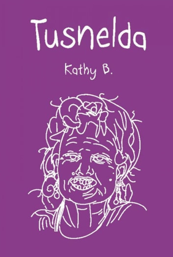 Tusnelda ebook by Kathy B.