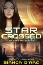 Starcrossed - Jit'Suku Chronicles ebook by