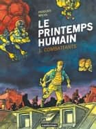 Le printemps humain (Tome 1) - Combattants eBook by Hugues Micol