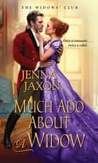 Much Ado about a Widow ebook by Jenna Jaxon