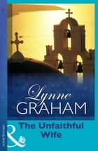 The Unfaithful Wife 電子書 by Lynne Graham