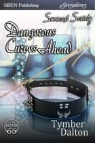 Dangerous Curves Ahead ebook by Tymber Dalton