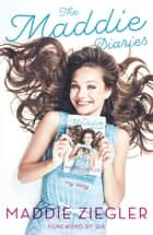 The Maddie Diaries ebook by My Story