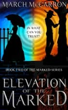 Elevation of the Marked ebook by March McCarron