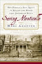Saving Monticello ebook by Marc Leepson