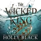 The Wicked King (The Folk of the Air #2) audiobook by Holly Black