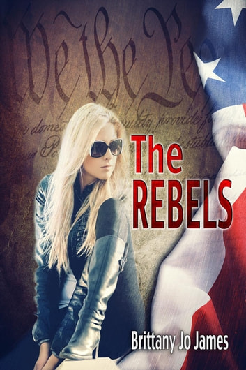 The Rebels ebook by Brittany Jo James