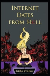 INTERNET DATES FROM HELL ebook by Trisha Ventker