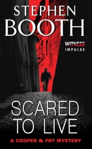 Scared to Live ebook by Stephen Booth