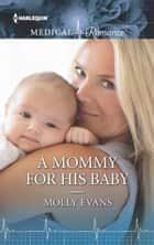 A Mommy for His Baby - A Single Dad Romance ebook by